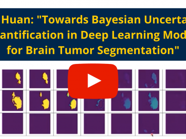 "image of brain scans with red ""play"" icon and text: ""Xun Huan: ""Bayesian Uncertainty Quantification in Deep Learning Models for Brain Tumor Segmentation'"""